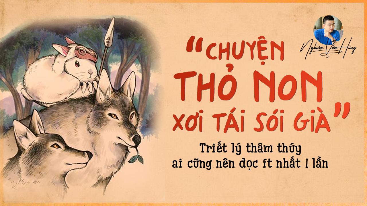 Chuyện thỏ non xơi tái sói già: Triết lý thâm thúy ai cũng nên đọc ít nhất 1 lần