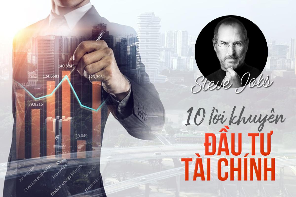 10 lời khuyên đầu tư tài chính từ Steve Jobs